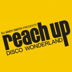 Reach Up (DJ Andy Smith)